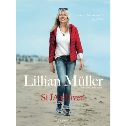 Si JA til livet! - En Helsebiografi med Lillian Müller
